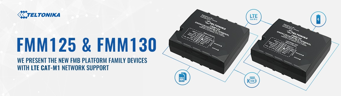 NEW LTE CAT-M1 DEVICE SERIES - FMM125 & FMM130!