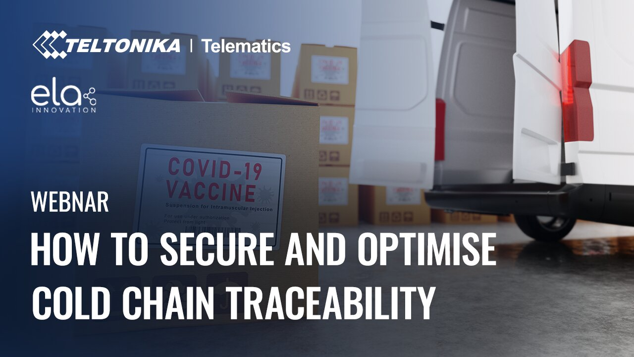 HOW TO SECURE AND OPTIMISE COLD CHAIN TRACEABILITY